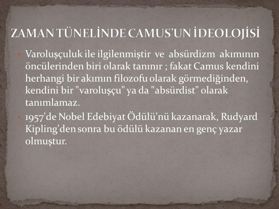 ZAMAN TÜNELİNDE CAMUS'UN İDEOLOJİSİ