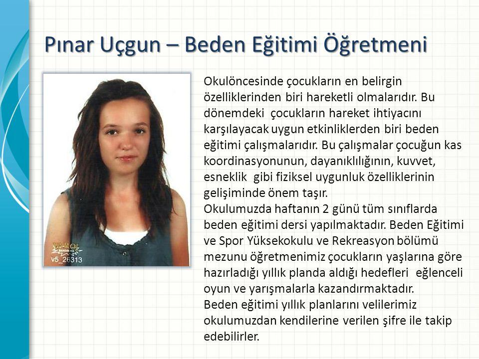 Pınar Uçgun – Beden Eğitimi Öğretmeni