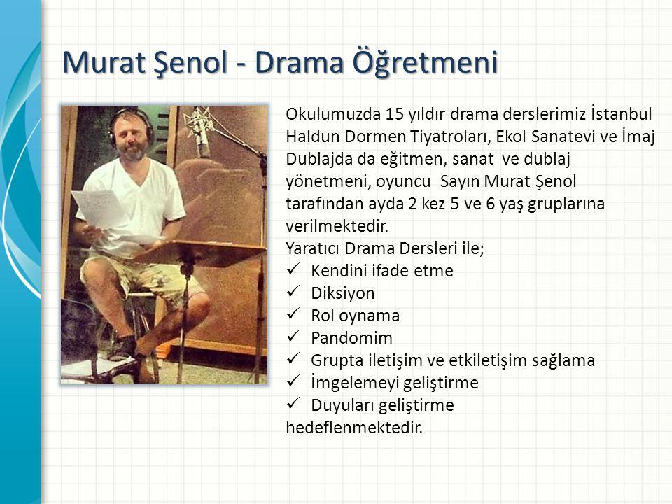 Murat Şenol - Drama Öğretmeni