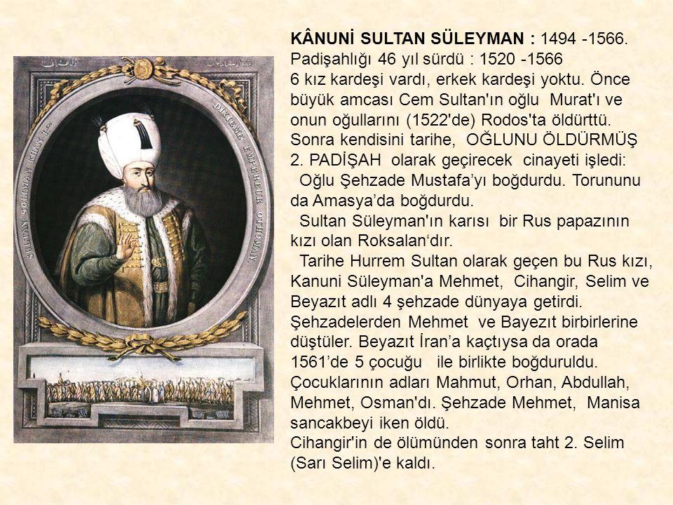 KÂNUNİ SULTAN SÜLEYMAN : 1494 -1566