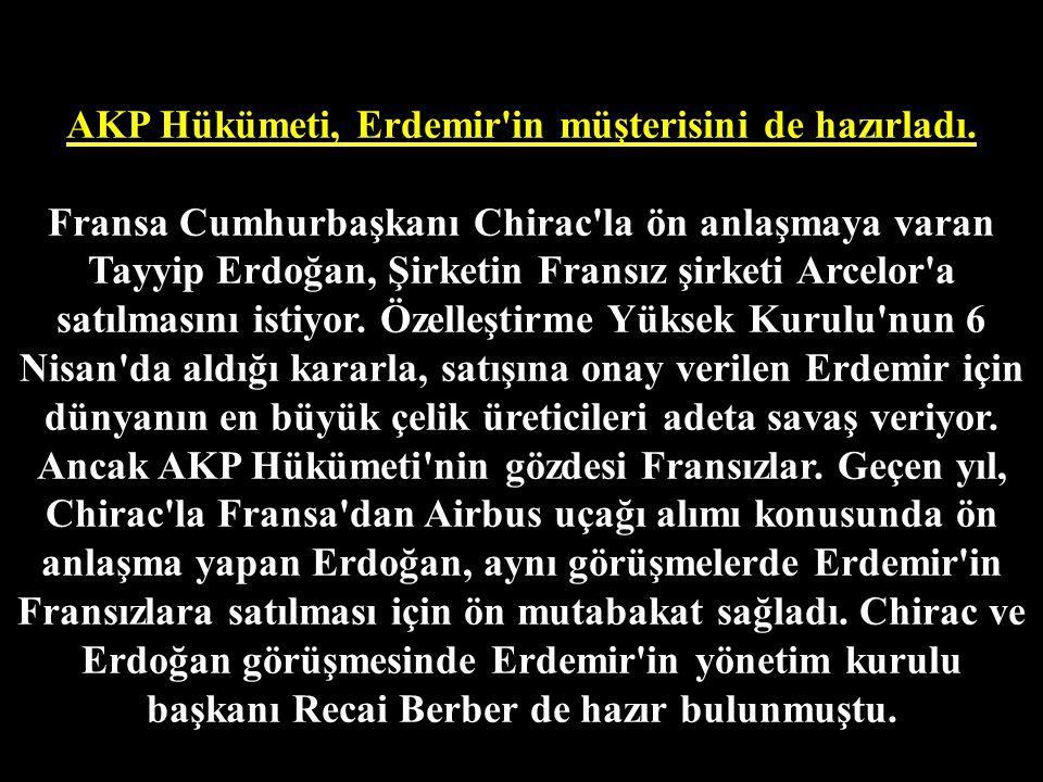 AKP Hükümeti, Erdemir in müşterisini de hazırladı.
