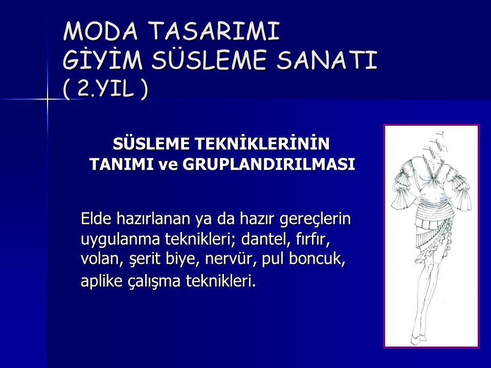 MODA TASARIMI GİYİM SÜSLEME SANATI ( 2.YIL )