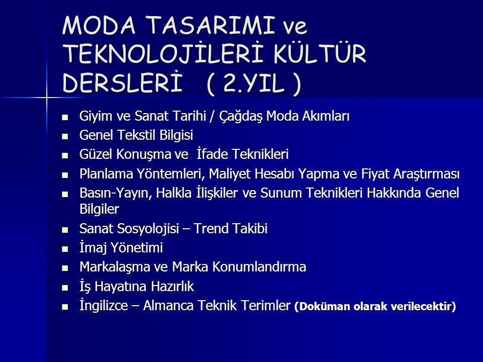 MODA TASARIMI ve TEKNOLOJİLERİ KÜLTÜR DERSLERİ ( 2.YIL )