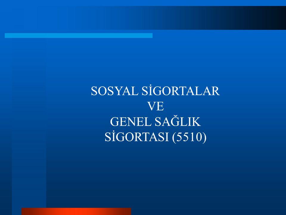 GENEL SAĞLIK SİGORTASI (5510)