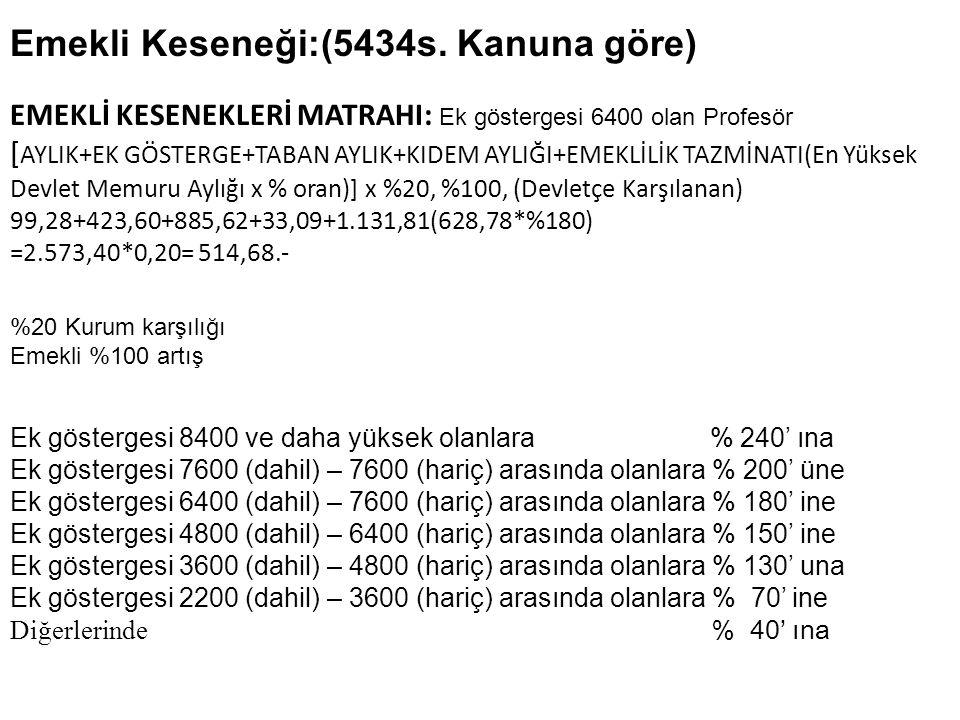 Emekli Keseneği:(5434s. Kanuna göre)