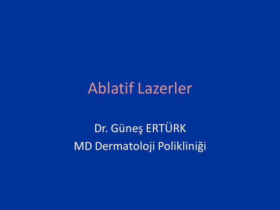 Dr. Güneş ERTÜRK MD Dermatoloji Polikliniği