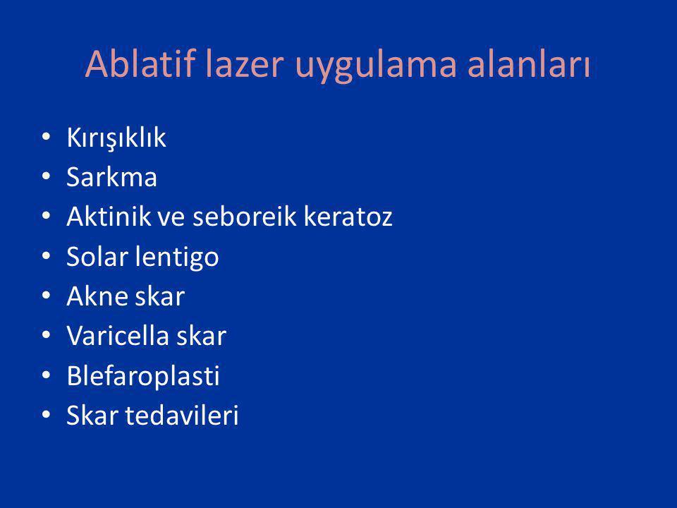 Ablatif lazer uygulama alanları