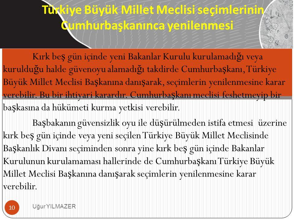 Türkiye Büyük Millet Meclisi seçimlerinin Cumhurbaşkanınca yenilenmesi