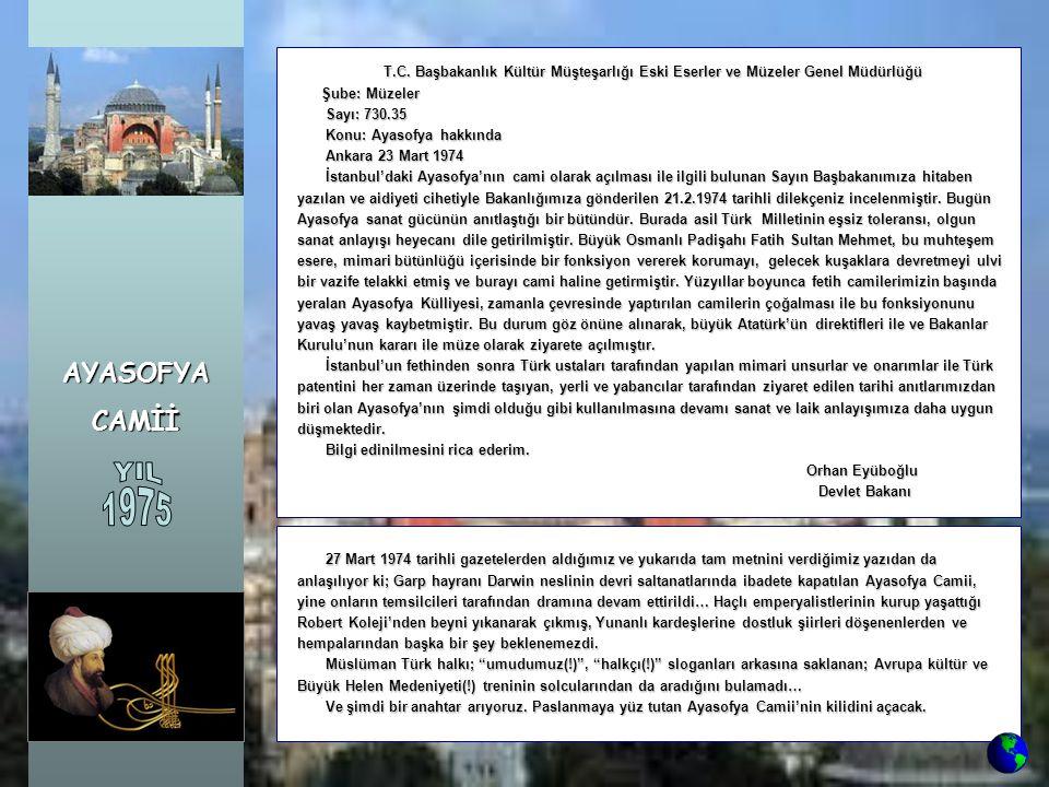 AYASOFYA CAMİİ. T.C. Başbakanlık Kültür Müşteşarlığı Eski Eserler ve Müzeler Genel Müdürlüğü. Şube: Müzeler.