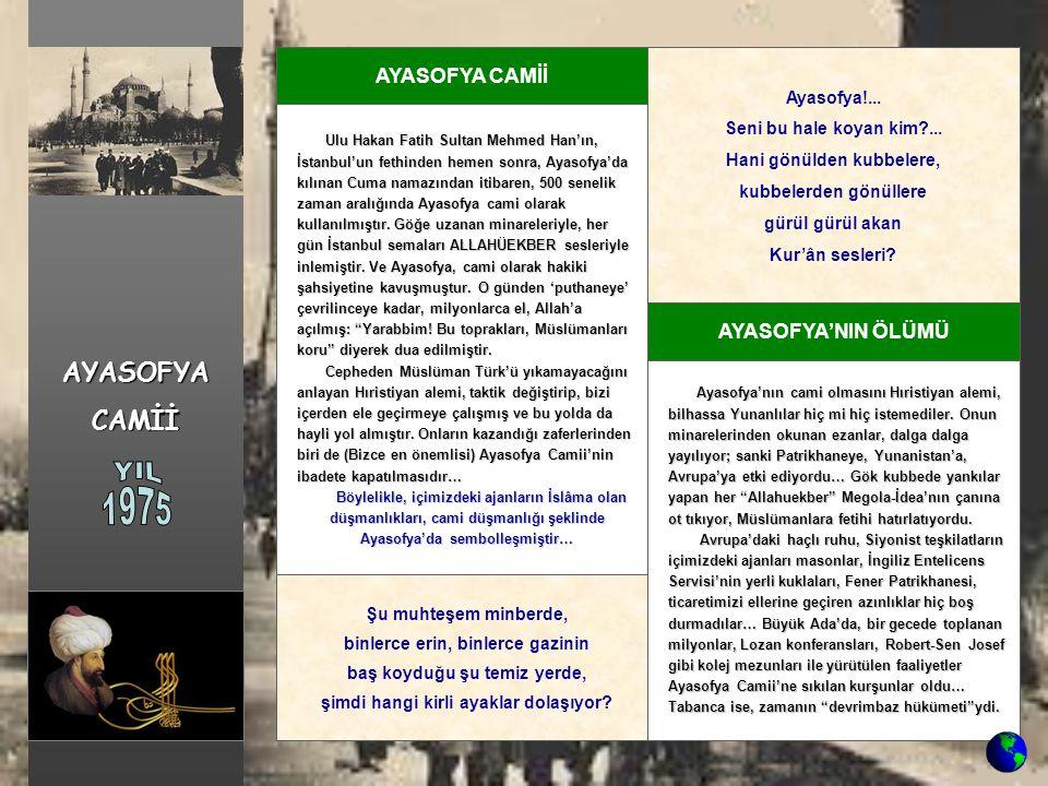 YIL 1975 AYASOFYA CAMİİ AYASOFYA CAMİİ AYASOFYA'NIN ÖLÜMÜ Ayasofya!...