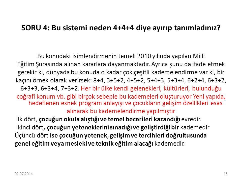 SORU 4: Bu sistemi neden 4+4+4 diye ayırıp tanımladınız