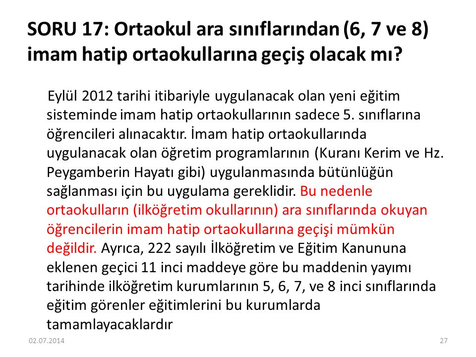 SORU 17: Ortaokul ara sınıflarından (6, 7 ve 8) imam hatip ortaokullarına geçiş olacak mı