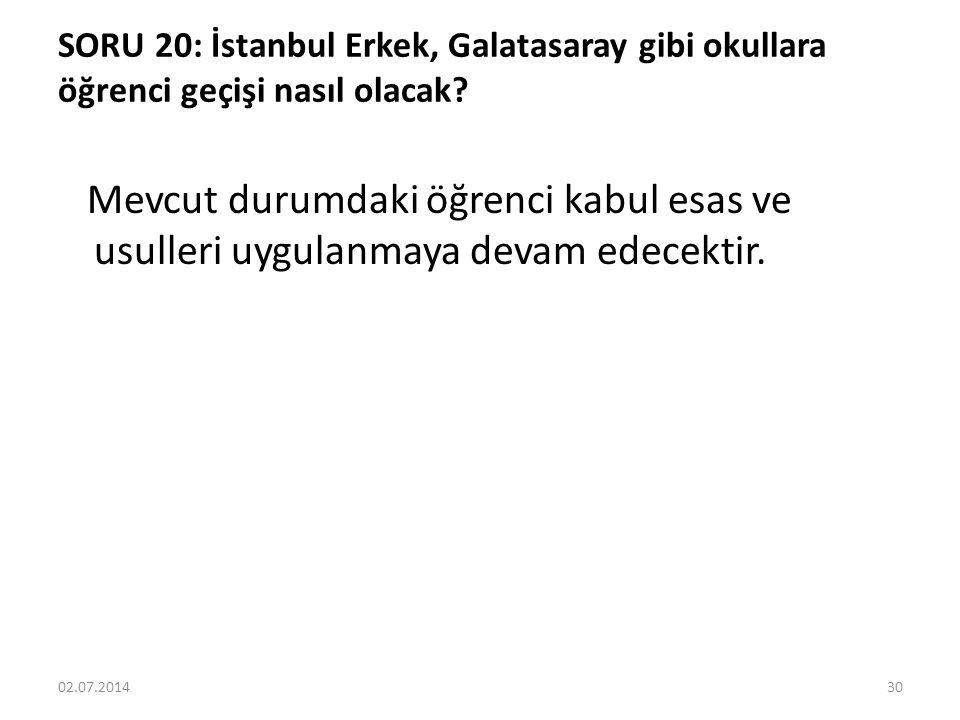 SORU 20: İstanbul Erkek, Galatasaray gibi okullara öğrenci geçişi nasıl olacak