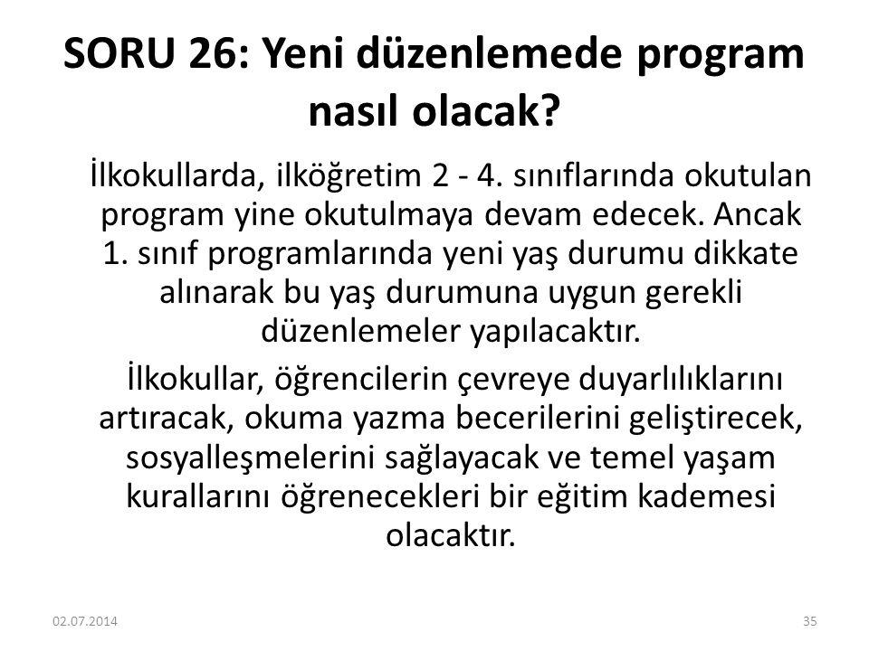 SORU 26: Yeni düzenlemede program nasıl olacak