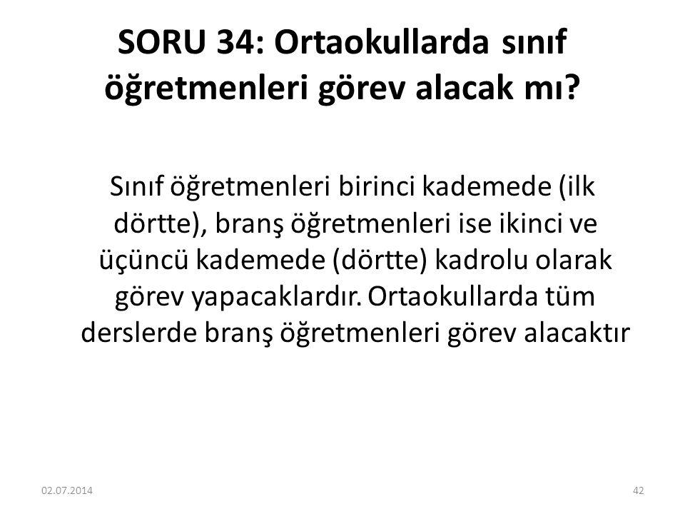 SORU 34: Ortaokullarda sınıf öğretmenleri görev alacak mı