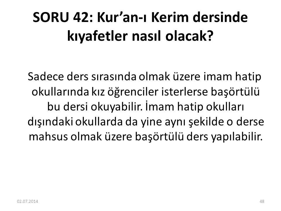 SORU 42: Kur'an-ı Kerim dersinde kıyafetler nasıl olacak