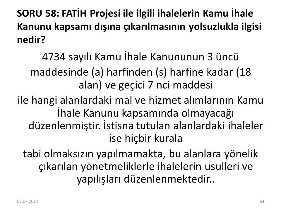 SORU 58: FATİH Projesi ile ilgili ihalelerin Kamu İhale Kanunu kapsamı dışına çıkarılmasının yolsuzlukla ilgisi nedir