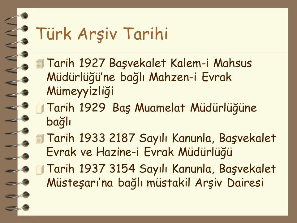 Türk Arşiv Tarihi Tarih 1927 Başvekalet Kalem-i Mahsus Müdürlüğü'ne bağlı Mahzen-i Evrak Mümeyyizliği.
