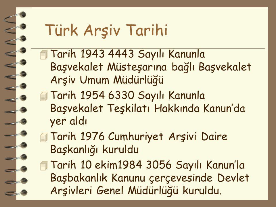 Türk Arşiv Tarihi Tarih 1943 4443 Sayılı Kanunla Başvekalet Müsteşarına bağlı Başvekalet Arşiv Umum Müdürlüğü.