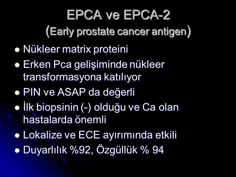 EPCA ve EPCA-2 (Early prostate cancer antigen)