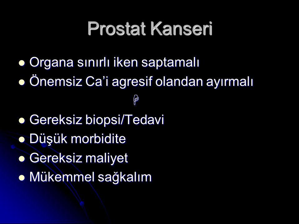 Prostat Kanseri Organa sınırlı iken saptamalı