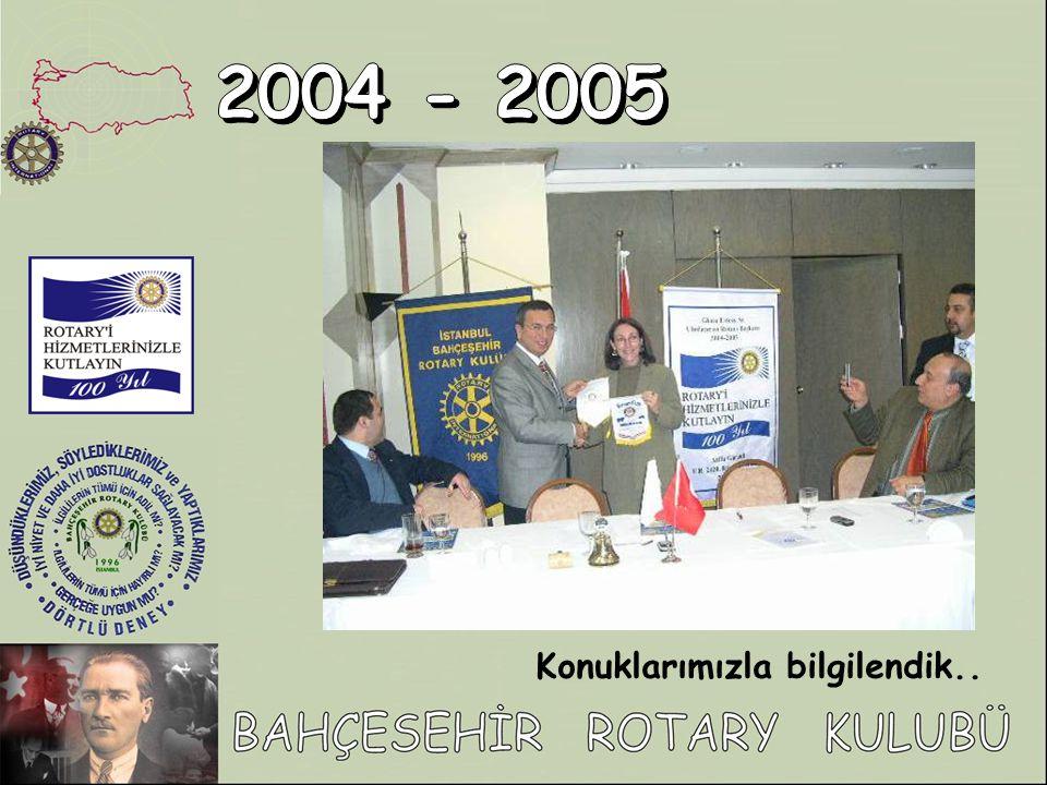 2004 - 2005 Konuklarımızla bilgilendik..