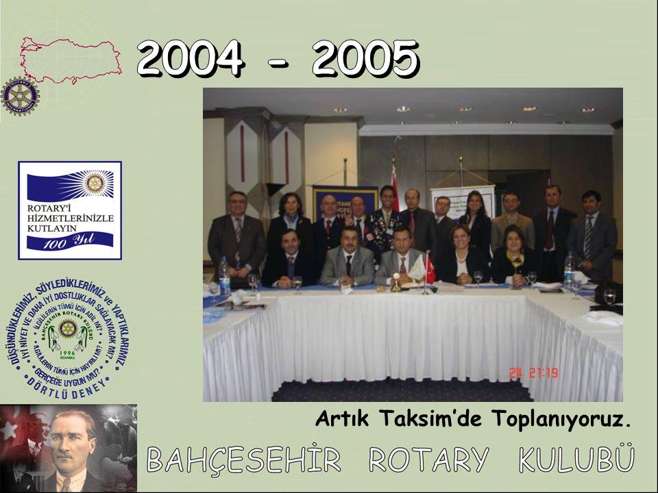 2004 - 2005 Artık Taksim'de Toplanıyoruz.