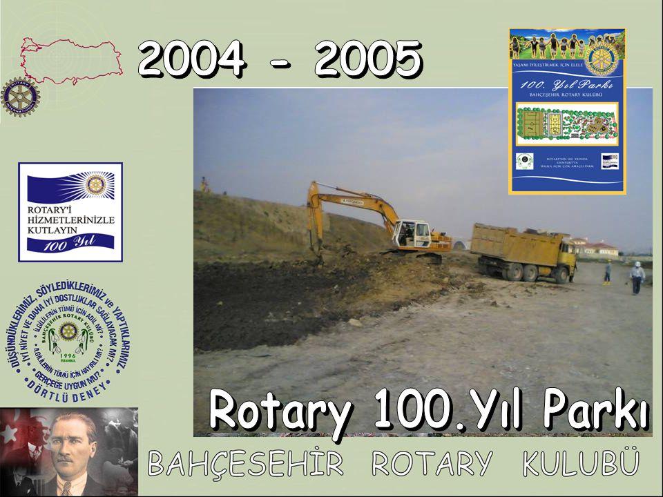 2004 - 2005 Rotary 100.Yıl Parkı