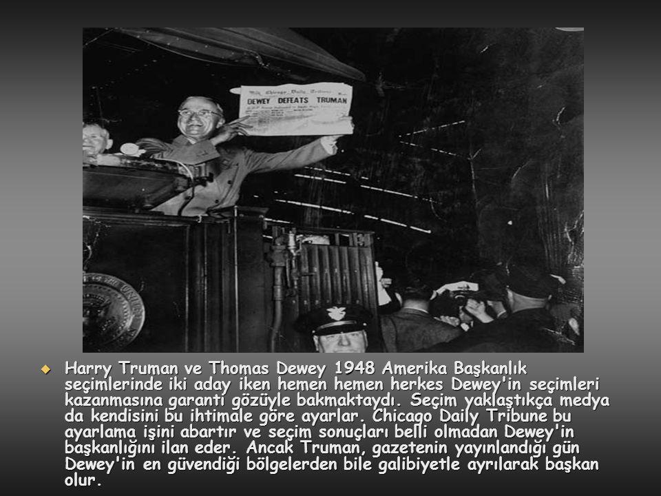 Harry Truman ve Thomas Dewey 1948 Amerika Başkanlık seçimlerinde iki aday iken hemen hemen herkes Dewey in seçimleri kazanmasına garanti gözüyle bakmaktaydı.