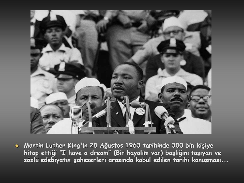 Martin Luther King in 28 Ağustos 1963 tarihinde 300 bin kişiye hitap ettiği I have a dream (Bir hayalim var) başlığını taşıyan ve sözlü edebiyatın şaheserleri arasında kabul edilen tarihi konuşması...