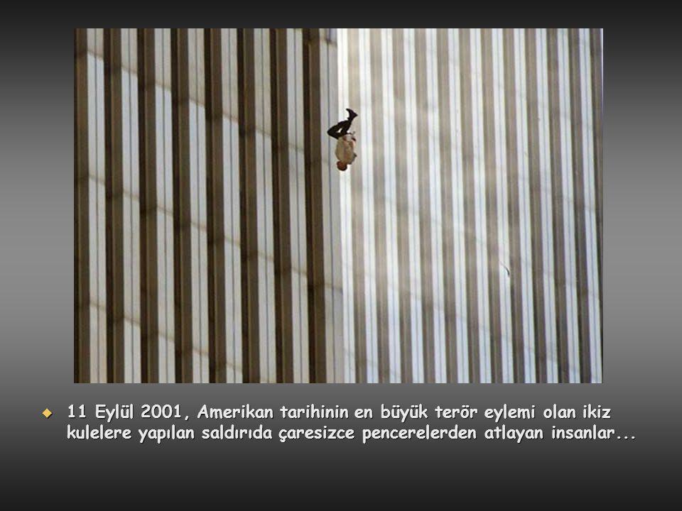 11 Eylül 2001, Amerikan tarihinin en büyük terör eylemi olan ikiz kulelere yapılan saldırıda çaresizce pencerelerden atlayan insanlar...