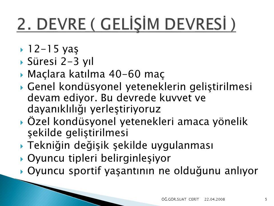 2. DEVRE ( GELİŞİM DEVRESİ )