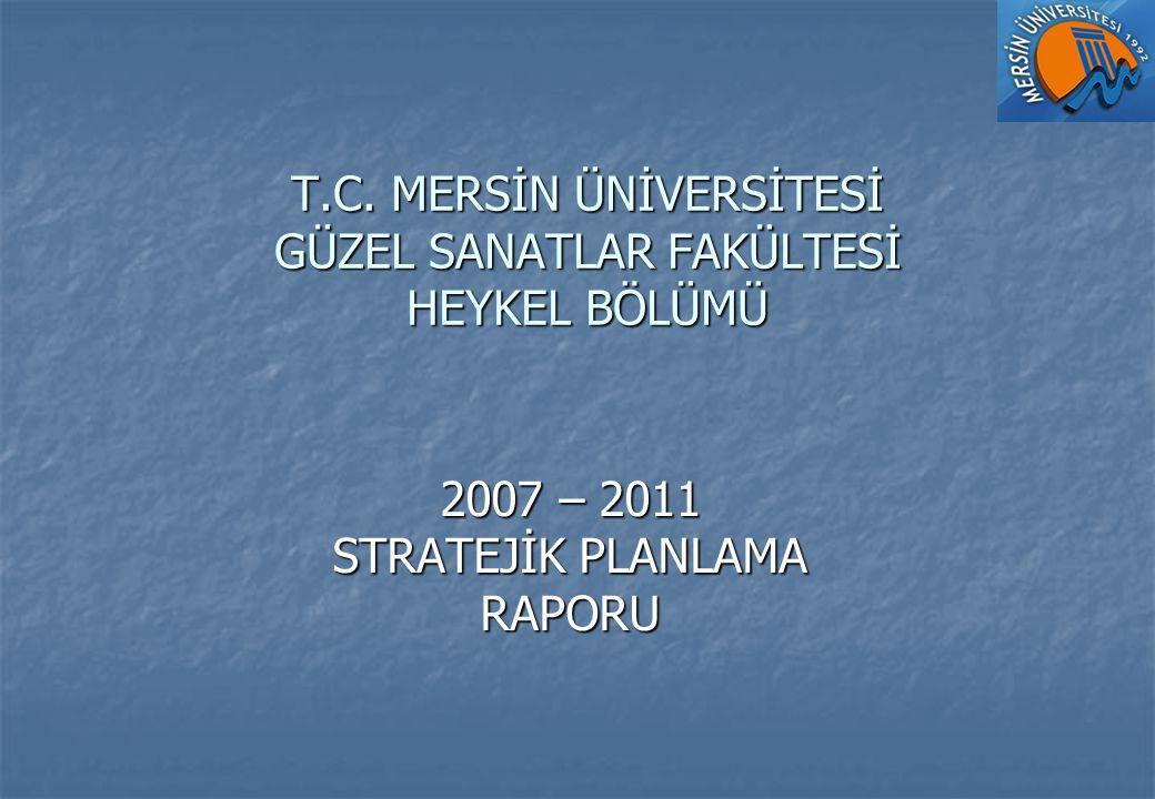 T.C. MERSİN ÜNİVERSİTESİ GÜZEL SANATLAR FAKÜLTESİ HEYKEL BÖLÜMÜ