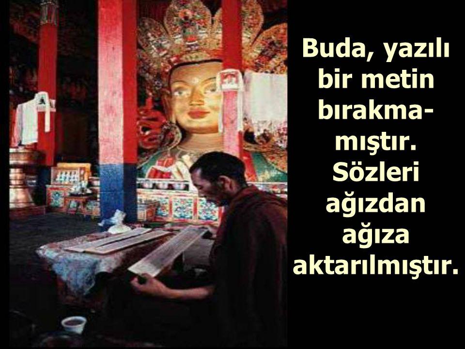 Buda, yazılı bir metin bırakma-mıştır
