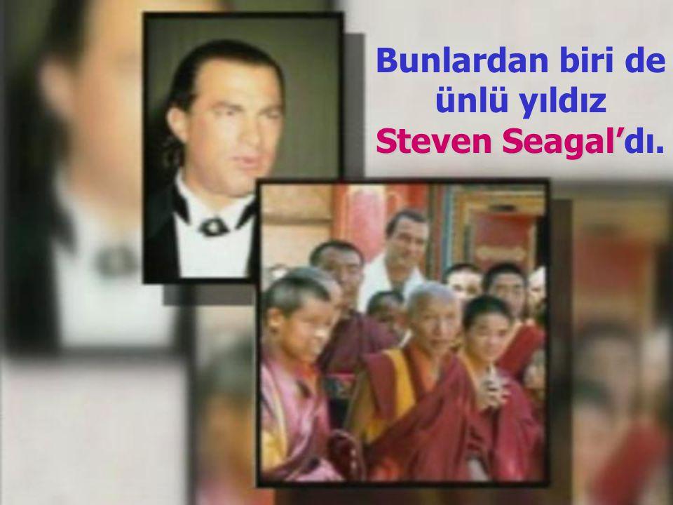 Bunlardan biri de ünlü yıldız Steven Seagal'dı.