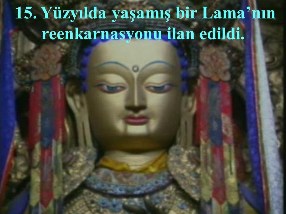 15. Yüzyılda yaşamış bir Lama'nın reenkarnasyonu ilan edildi.