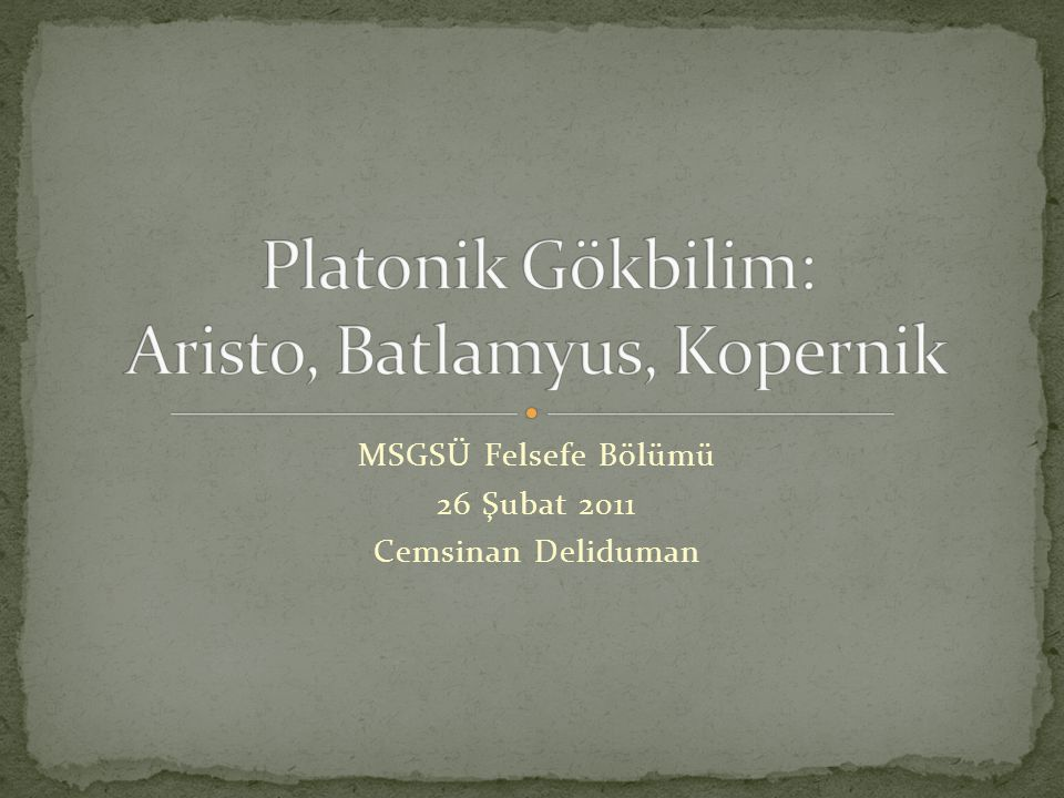 Platonik Gökbilim: Aristo, Batlamyus, Kopernik