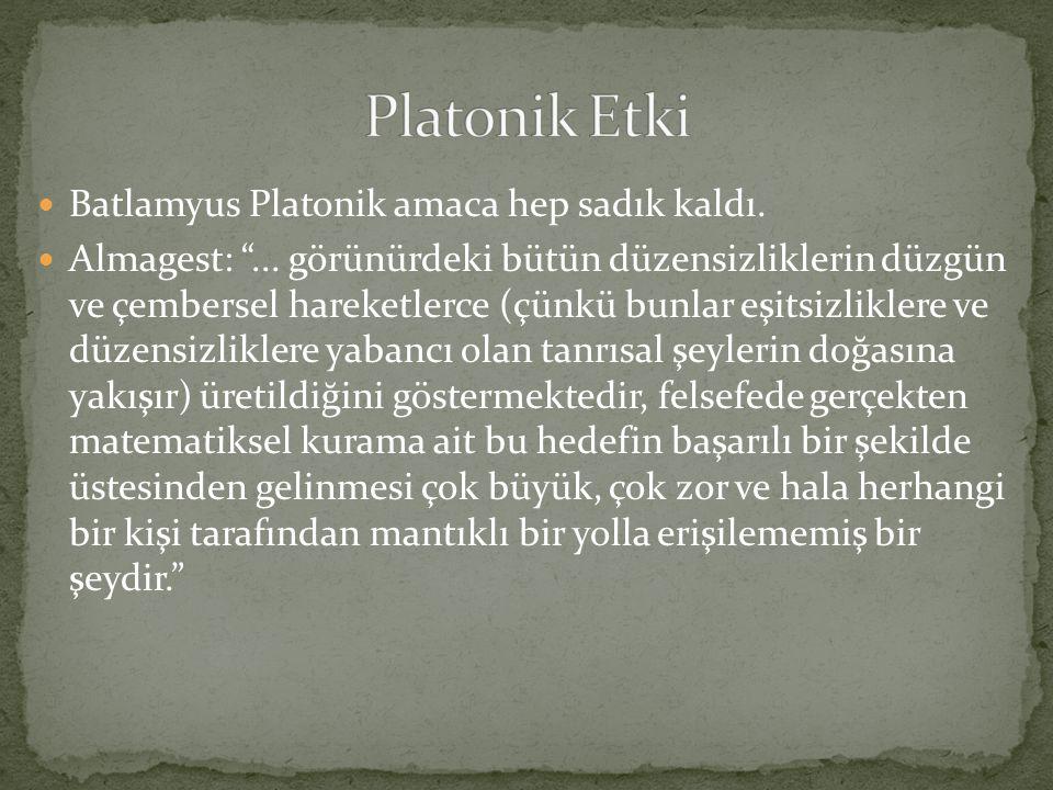 Platonik Etki Batlamyus Platonik amaca hep sadık kaldı.