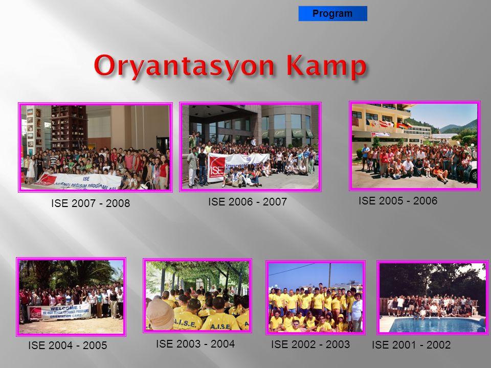 Oryantasyon Kamp ISE 2007 - 2008 ISE 2006 - 2007 ISE 2005 - 2006