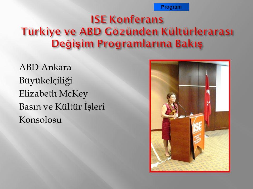 Program ISE Konferans Türkiye ve ABD Gözünden Kültürlerarası Değişim Programlarına Bakış.