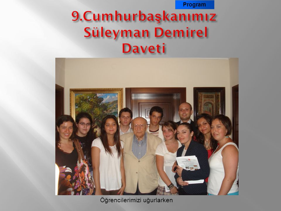 9.Cumhurbaşkanımız Süleyman Demirel Daveti