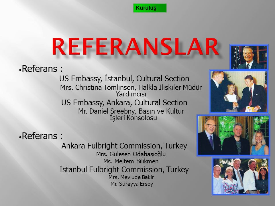 Referanslar Referans : US Embassy, İstanbul, Cultural Section