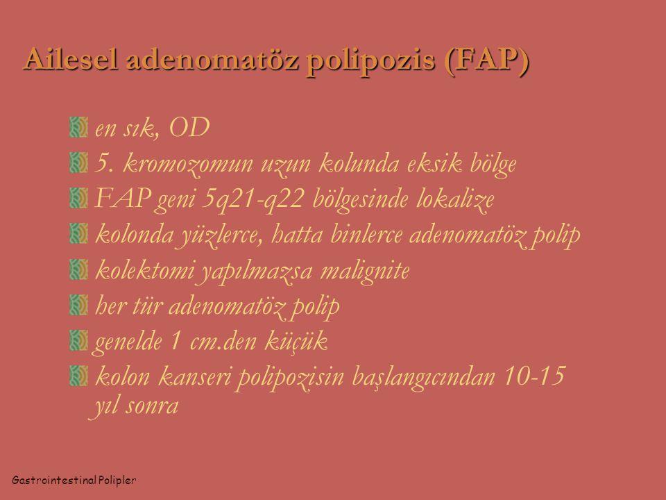 Ailesel adenomatöz polipozis (FAP)