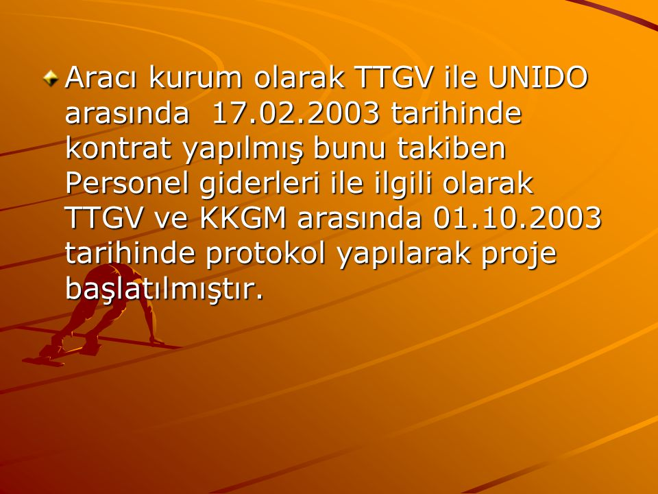 Aracı kurum olarak TTGV ile UNIDO arasında 17. 02
