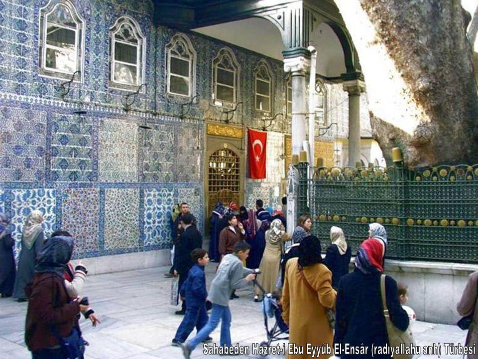 Sahabeden Hazret-i Ebu Eyyûb El-Ensâr (radıyallahu anh) Türbesi