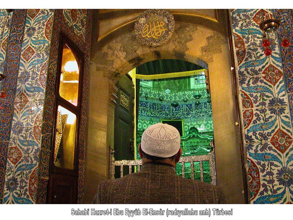 Sahabî Hazret-i Ebu Eyyûb El-Ensâr (radıyallahu anh) Türbesi
