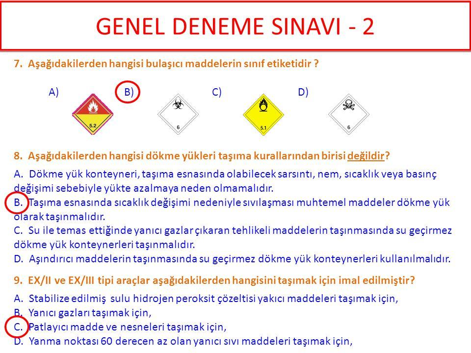 GENEL DENEME SINAVI - 2 7. Aşağıdakilerden hangisi bulaşıcı maddelerin sınıf etiketidir