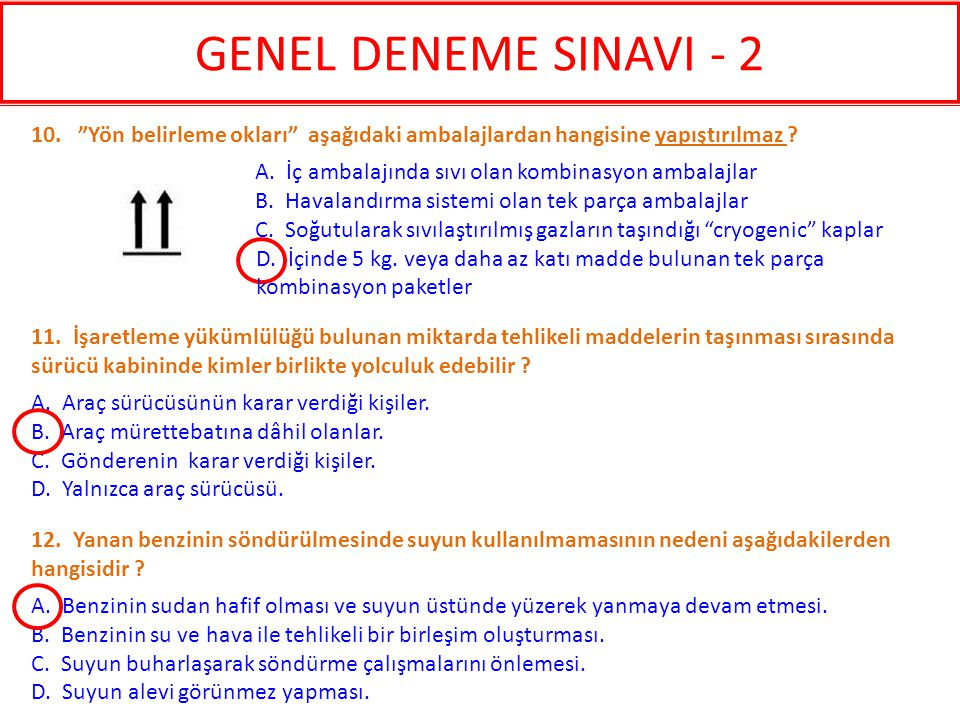 GENEL DENEME SINAVI - 2 10. Yön belirleme okları aşağıdaki ambalajlardan hangisine yapıştırılmaz