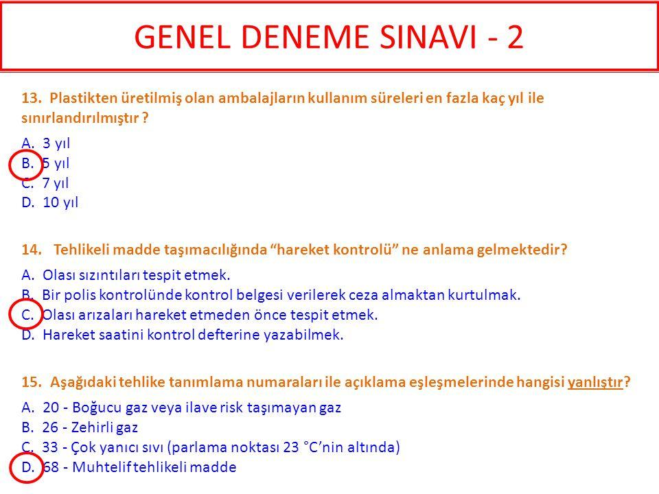 GENEL DENEME SINAVI - 2 Plastikten üretilmiş olan ambalajların kullanım süreleri en fazla kaç yıl ile.