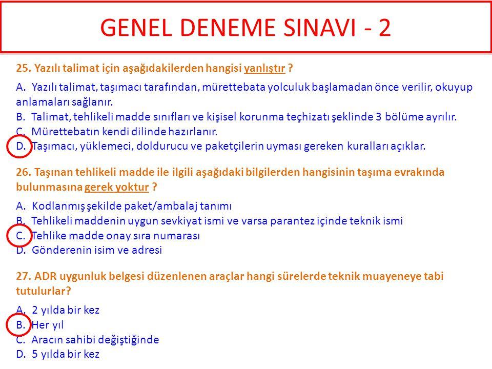 GENEL DENEME SINAVI - 2 25. Yazılı talimat için aşağıdakilerden hangisi yanlıştır